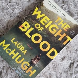Other - THE WEIGHT OF BLOOD: A NOVEL by Laura Mchugh